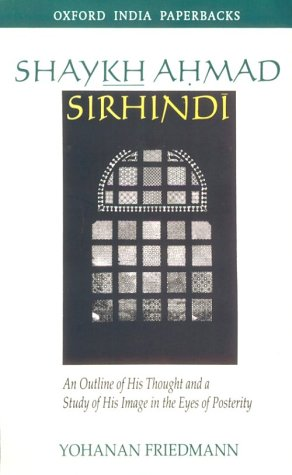 9780195652390: Shaykh Ahmad Sirhindi: An Outline of His Thought and a Study of His Image in the Eyes of Posterity (Oxford India Paperbacks)