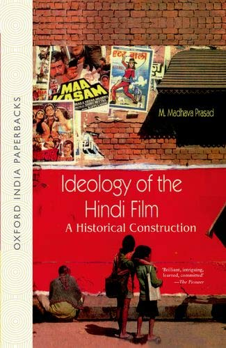 Ideology of the Hindi Film: A Historical: M. Madhava Prasad