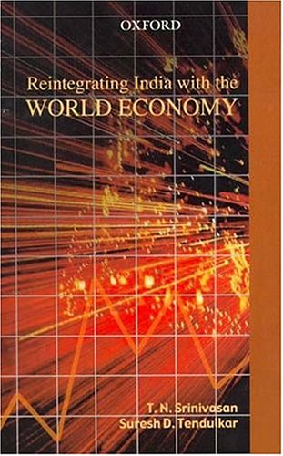 Reintegrating India with the World Economy (0195652983) by T N Srinivasan