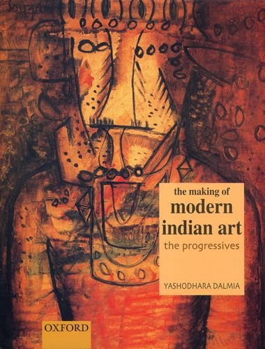 9780195653281: The Making of Modern Indian Art: The Progressives