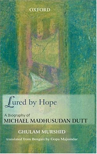 9780195653625: Lured by Hope: A Biography of Michael Madhusudan Dutt