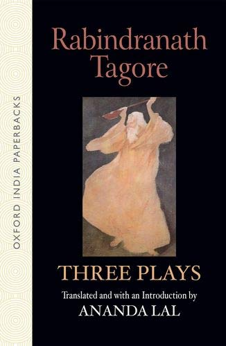 Three Plays (Oxford India Collection): Rabindranath Tagore