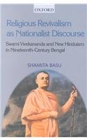 Religious Revivalism As Nationalist Discourse: Swami Vivekananda and New Hinduism in ...