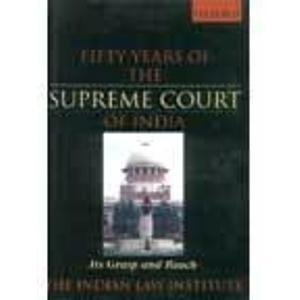 Fifty Years of the Supreme Court of: Editor-S. K. Verma;