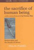 9780195655193: The Sacrifice of Human Being: British Rule and the Konds of Orissa