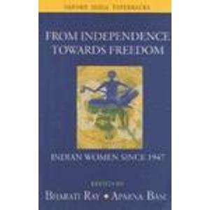 From Independence towards Freedom: Indian Women since
