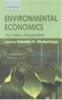 Environmental Economics: An Indian Perspective: Rabindra N. Bhattacharya (Editor)