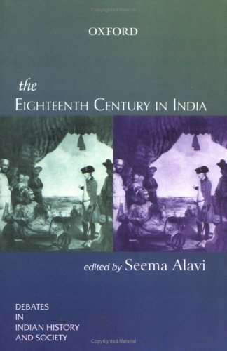 9780195656404: The Eighteenth Century in India (Debates in Indian History and Society)