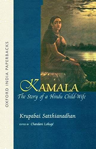 Kamala: The Story of a Hindu Child-Wife: Krupabai Satthianadhan