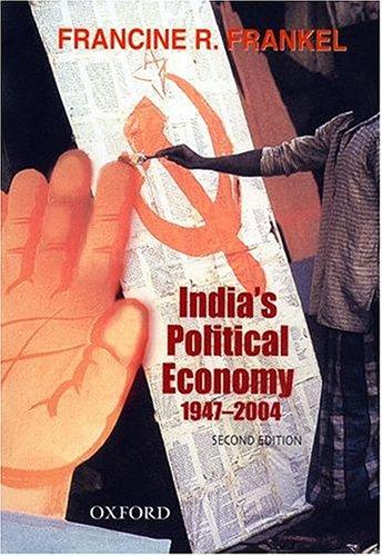9780195658392: India's Political Economy 1947-2004: The Gradual Revolution