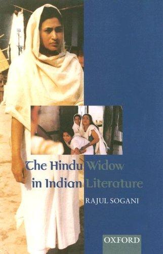The Hindu Widow in Indian Literature: Sogani, Rajul