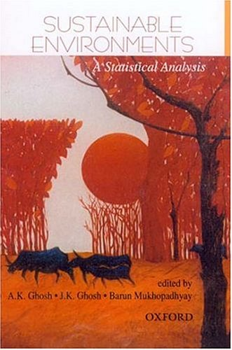 Sustainable Environments: A Statistical Analysis: Editor-A. K. Ghosh;