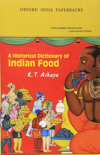 9780195658682: A Historical Dictionary of Indian Food (Oxford India Collection)