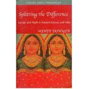 9780195658903: Splitting the Difference-Gender and Myth in Ancient Greece and India
