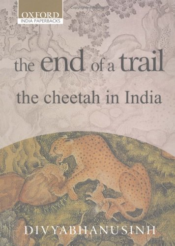 9780195658910: The End of a Trail: The Cheetah in India