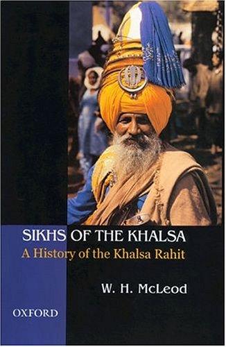 9780195659160: Sikhs of the Khalsa: A History of the Khalsa Rahit