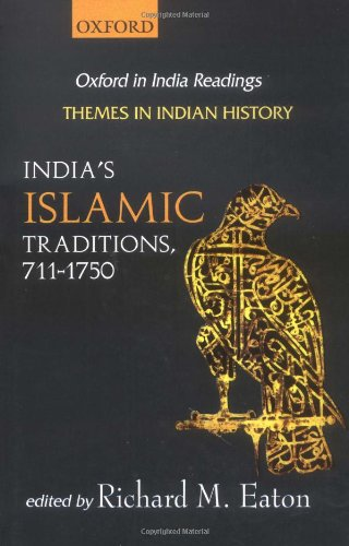 India's Islamic Traditions: 711-1750 (Oxford in India