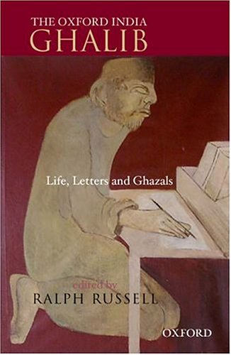 9780195660371: The Oxford India Ghalib: Life, Letters, and Ghazals