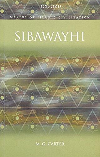 Sibawayhi (Makers of Islamic Civilization): M.G. Carter