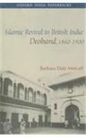 Islamic Revival in British India : Deoband,: Barbara Daly Metcalf