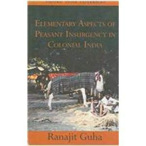 9780195660500: Elementary Aspects of Peasant Insurgency in Colonial India (Oxford India Paperbacks)