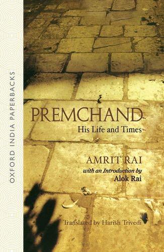 Premchand - His Life And Times: Amrit Rai