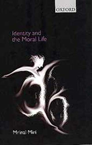 Identity and the Moral Life: Mrinal Miri