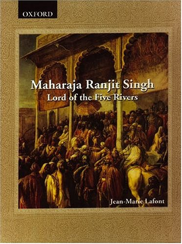 9780195661118: Maharaja Ranjit Singh: Lord of the Five Rivers (French sources of Indian history series)