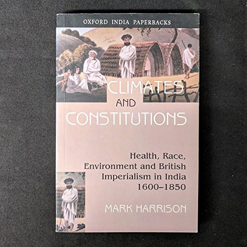 9780195661286: Climates and Constitutions: Health, Race, Environment and British Imperialism in India 1600-1850 (Oxford India Paperbacks)