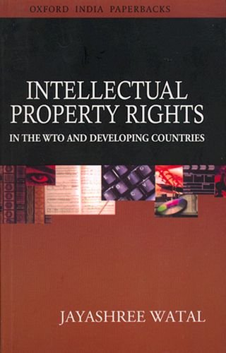 Intellectual Property Rights in the WTO and: Jayashree Watal