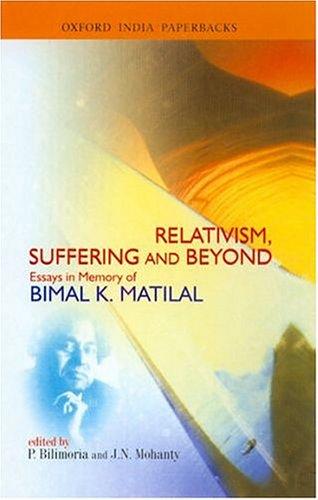 9780195662078: Relativism, Suffering and Beyond: Essays in Memory of Bimal K. Matilal