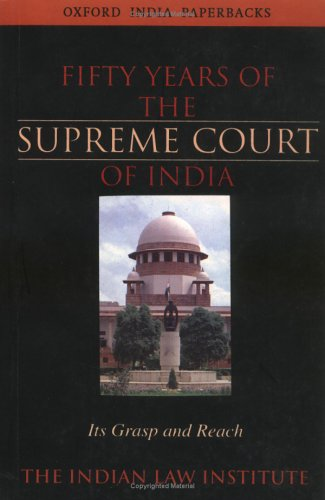 9780195662559: Fifty Years of the Supreme Court of India: Its Grasp and Reach (Oxford India Paperbacks)