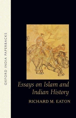 Essays on Islam and Indian History: Richard M. Eaton