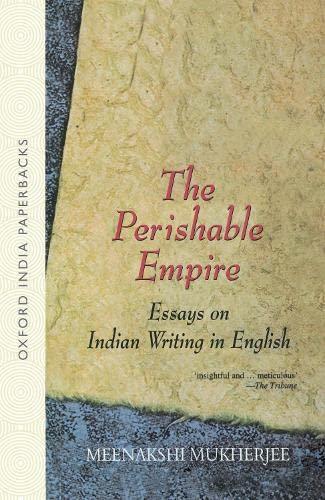 The Perishable Empire: Essays on Indian Writing: Meenakshi Mukherjee