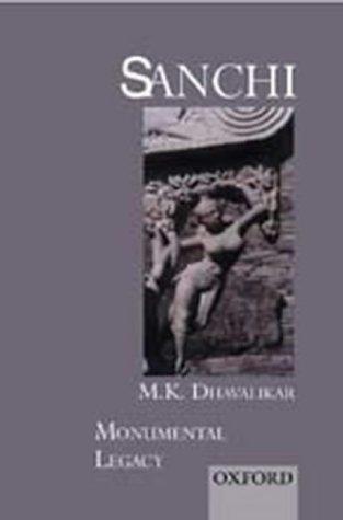 Sanchi (Monumental Legacy): Dhavalikar, M. K.
