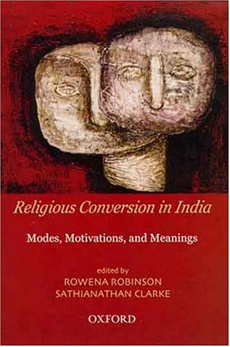 9780195663297: Religious Conversion in India: Modes, Motivations, and Meanings