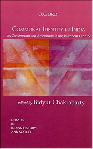 9780195663303: Communal Identity in India: Its Construction and Articulation in the Twentieth Century (Debates in Indian History and Society)