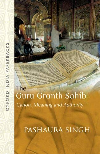 9780195663341: The Guru Granth Sahib: Canon, Meaning and Authority (Oxford India Paperbacks)
