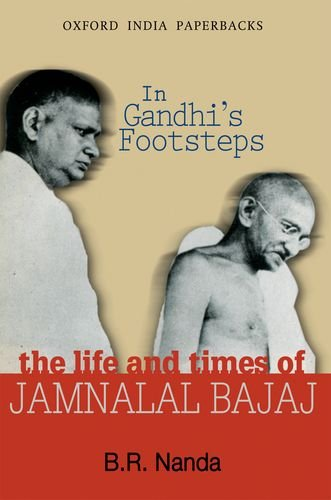 In Gandhi's Footsteps: The Life and Times: Nanda, B.
