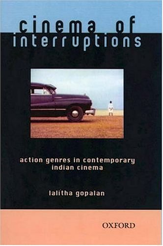 9780195663525: Cinema of Interruptions: Action Genres in Contemporary Indian Cinema