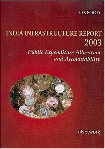 9780195664102: India Infrastructure Report 2003: Public Expenditure Allocation and Accountability
