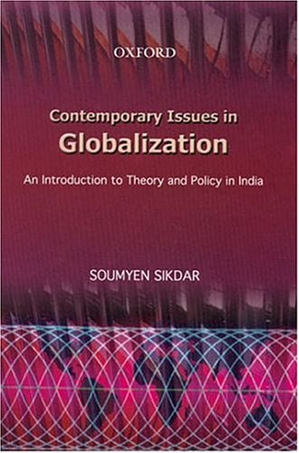 9780195664225: Contemporary Issues in Globalization: An Introduction to Theory and Policy in India