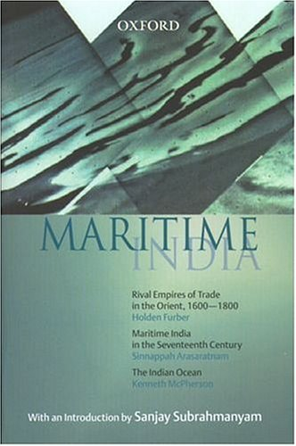 9780195664287: Maritime India: Rival Empires of Trade in the Orient, 1600-1800