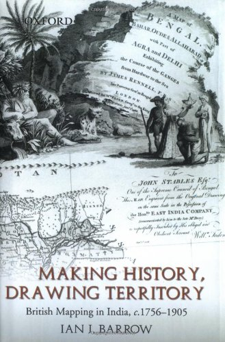 9780195665468: Making History, Drawing Territory: British Mapping in India, c. 1756-1905