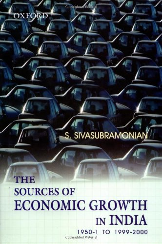 The Sources of Economic Growth in India: 1950-1 to 1999-2000: Sivasubramonian, S.