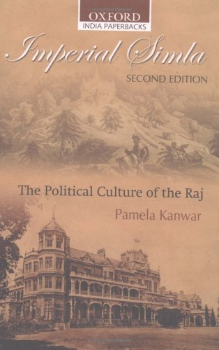 9780195667219: Imperial Simla: The Political Culture of the Raj (Oxford India Paperbacks)