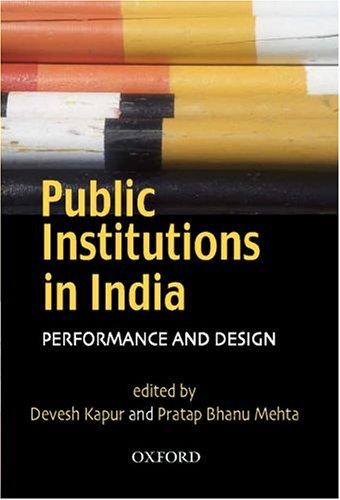 Public Institutions in India : Performance and Design: Devesh Kapur and Pratap Bhanu Mehta