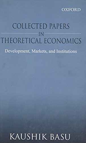 Collected Papers in Theoretical Economics Volume I: Basu, Kaushik
