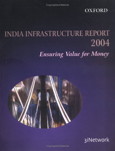 India Infrastructure Report 2004: Ensuring Value for: IDFC