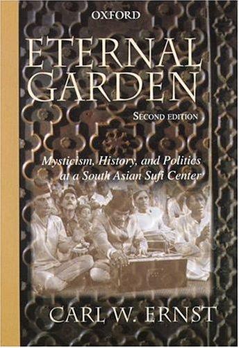 9780195668698: Eternal Garden: Mysticism, History and Politics at a South Asian Sufi Center